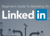 Beginner's Guide To Marketing On LinkedIn