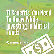 11 Benefits You Need To Know While Investing In Mutual Funds - EMI Calculators