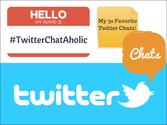 30 Favorite #TwitterChats from a #TwitterChatAholic