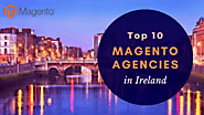 Top 10 Magento Development Agencies In Ireland