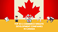 Top 10 E-commerce Website Development Companies In Canada - Helpified
