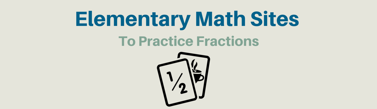 Headline for Elementary Math Websites To Practice Fractions