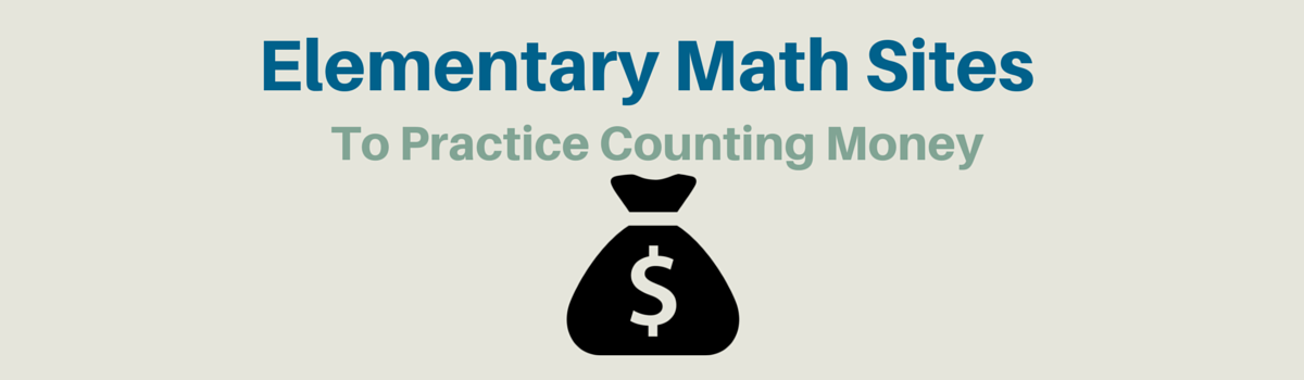 Headline for Elementary Math Websites To Practice Counting Money