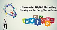 4 Successful Digital Marketing Strategies for Long-Term Growth