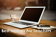 8 Best Laptops For Teachers : Buyer's Guide (Feb 2018)