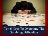 How to Solve The Gambling issues?