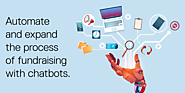 Use Chatbots to expand and automate fundraising