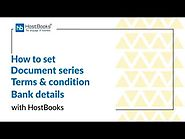HostBooks GST Tutorial #19 - How to set Document Series, Terms & Conditions, and Bank Details?