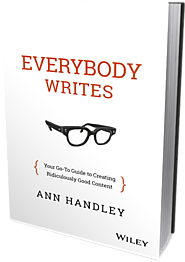 Everybody Writes: Your Go-To Guide to Creating Ridiculously Good Content.