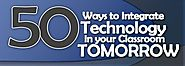 50 MORE Ways to Integrate Technology - Ways to Anchor Technology in Your Classroom Tomorrow