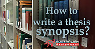 Thesis Synopsis Writing Guide | AustralianAssignment Blog