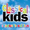 Classical Kids Student Edition