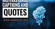 65+ Motivational Captions And Quotes That Motivate You From Deep - Hi Quotes - Best Captions and quotes