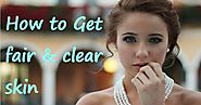 How to Get Fair and Glowing Skin at Home | 3 Tips for Fair Skin Care - Go Health Science