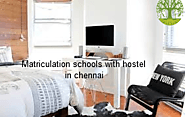 matriculation schools with hostel in chennai