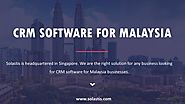 CRM solution Malaysia, CRM software Malaysia, CRM System Malaysia, CRM tool Malaysia, BPM Software Malaysia, BPM tool...