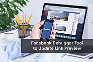 How to Use the Facebook Debugger to Update Facebook Link Preview?