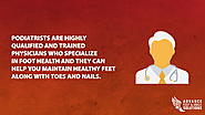 Podiatrists are highly qualified and trained physicians who specialize in foot health and they can help you maintain ...