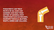 Podiatrists can treat people of all ages and genders and help them get rid of general foot conditions such as wounds,...