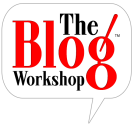 "The Blog Workshop - ""Where Blogging Meets Business"""