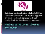 Best Clothes to Wear to Pilates Class | KDW Apparel