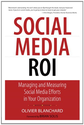 Social Media ROI: Managing and Measuring Social Media Efforts