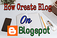 How to Create A Free Blog on Blogspot (A Step by Step Guide) - Max Blogging