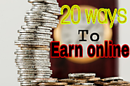 20 easy ways to earn money online - Max Blogging