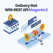 Save 30% Magento 2 Delivery Slot With Rest Api