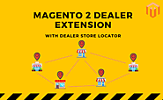 Best Magento 2 Dealer Extension with Dealer Store Locator 2019