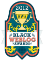 Black Weblog Awards - BWA Blog - Black Weblog Award Nominee: Best Blog Post Series & Best Book or Author Blog