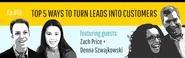 Top 5 ways to turn leads into customers | Guests: Zach Price + Denna Szwajkowski | Ep. 19