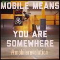 blog post- Mobile means you are somewhere