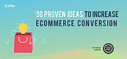 30 Proven Ideas To Increase Ecommerce Conversion [Infographic] - Exit Bee Blog
