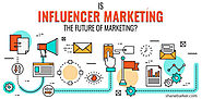 Is Influencer Marketing the Future of Marketing - Exit Bee Blog