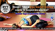 Should I Take a Yoga Teacher Training Course to Deepen My Practice?