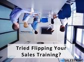 What About Flipping Your Sales Training? -