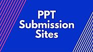Top 10 High PR PPT Submission Websites List 2019 - Backlinks