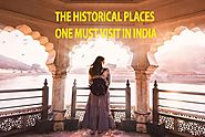 List Of Top Historical Tourist Destinations Of India | Going In Trends