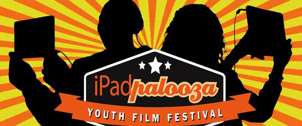 Headline for iPadpalooza Youth Film Festival (HS)