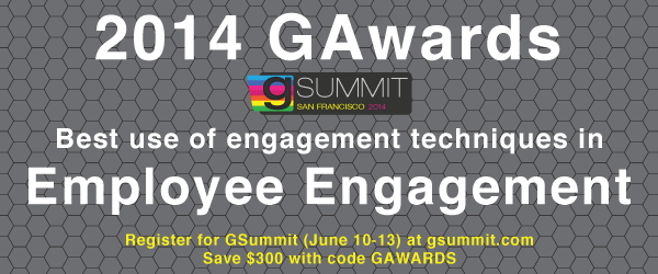 Headline for 2014 GAwards: Best Use of Engagement Techniques in Employee Engagement