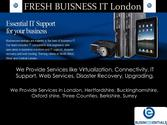 Presentation oPresentation on IT Support Services by Fresh Business IT London