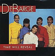 "2. ""Time Will Reveal"" - DeBarge."