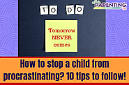 How to stop your child from procrastinating | 10 tips to overcome procrastination - India Parenting Tips - To deal wi...