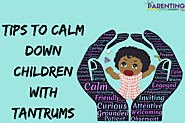 8 Handy tips to calm down children with tantrums - India Parenting Tips - To deal with common parenting issues