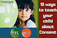 10 ways to teach your child about Consent - India Parenting Tips - To deal with common parenting issues