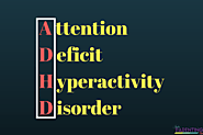 What is ADHD | Facts, Symptoms, Treatment & Role of Parents - India Parenting Tips - To deal with common parenting is...