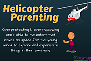 What is Helicopter Parenting | Consequences & ways to stop Helicopter Parenting - India Parenting Tips - To deal with...