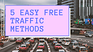 5 Easy To Accomplish Free Traffic Methods » Mikkel Danielsen
