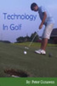 Technology In Golf by Peter Gunawan